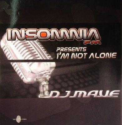 Insomnia FM presents Dj Mave – Im Not Alone