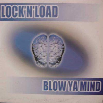 Lock N Load – Blow Ya Mind