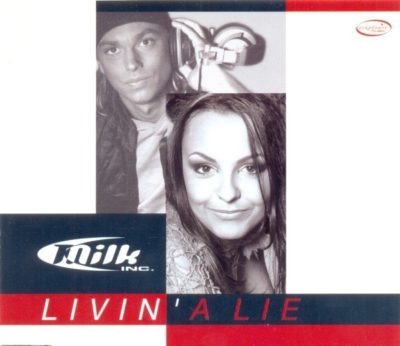 Milk Inc. – Livin A Lie