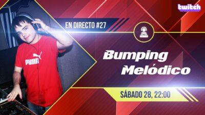 En Directo 28 Bumping Melódico